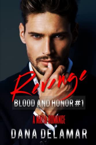 Revenge: Blood and Honor Series Book 1: Delamar, Dana