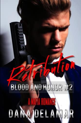 Retribution: Blood and Honor (Volume 2): Dana Delamar