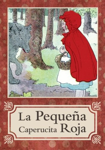 9780984932382: La Pequeña Caperucita Roja / Little Red Riding Hood (Spanish Edition)