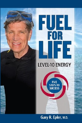9780984933556: Fuel for Life: Level 10 Energy - Five Steps to Success