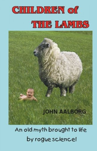 9780984936595: Children of The Lambs: An old myth brought to life by rogue science!