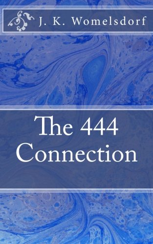 9780984944422: The 444 Connection