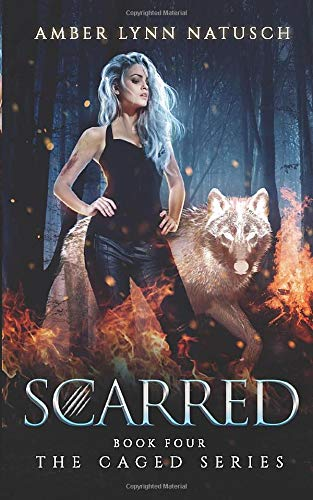 9780984946471: Scarred (Book 4, The Caged Series) (Volume 4)