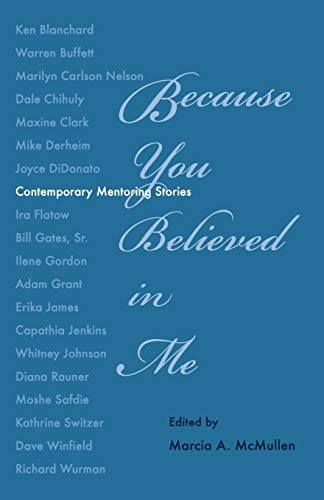 9780984947010: Because You Believed in Me: Contemporary Mentoring Stories (Volume 2)