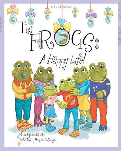 9780984948758: The Frogs: A Happy Life!