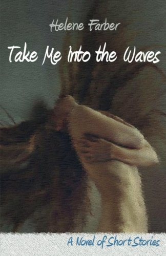 9780984950737: Take Me into the Waves: A Collection of Short Stories