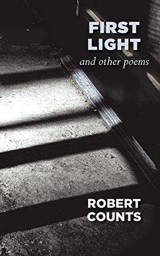 First Light and Other Poems: Robert Counts