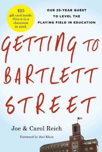 9780984954308: Getting to Bartlett Street: Our 25-Year Quest to Level the Playing Field in Education