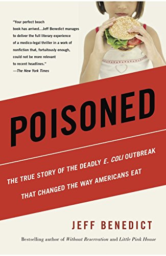 9780984954353: Poisoned: The True Story of the Deadly E. Coli Outbreak That Changed the Way Americans Eat