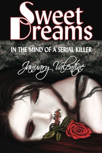 9780984957354: Sweet Dreams: In the Mind of a Serial Killer