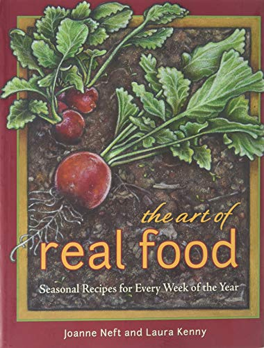 The Art of Real Food: Neft, Joanne; Kenny,