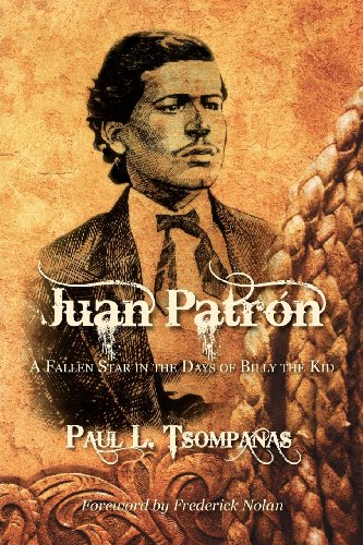 9780984958887: Juan Patron: A Fallen Star in the Days of Billy the Kid