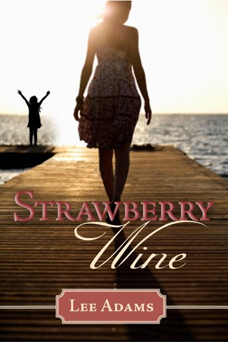 Strawberry Wine: Lee Adams