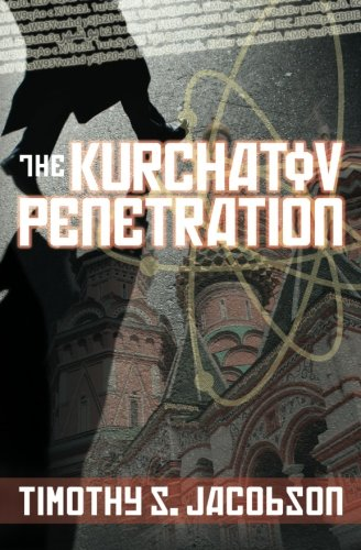9780984959808: The Kurchatov Penetration