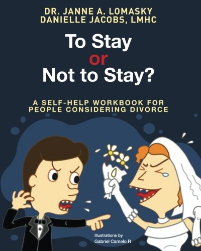 To Stay Or Not To Stay?: A self-help workbook for people considering divorce.: Dr. Janne' Lomasky ...