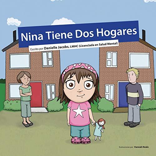 9780984962631: Nina Tiene Dos Hogares