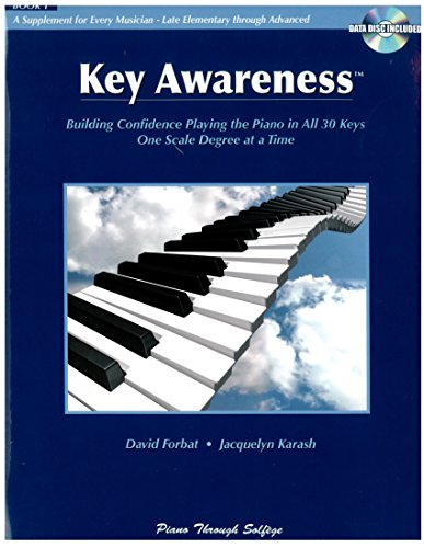 Key Awareness: Building Confidence Playing the Piano in All 30 Keys One Scale Degree At a Time: ...