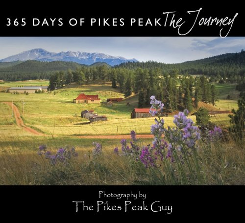 365 Days of Pikes Peak: The Journey - SIGNED: The Pikes Peak Guy