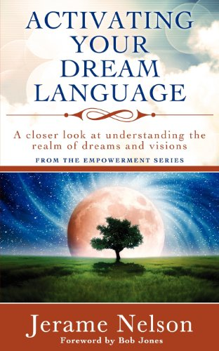 9780984968749: Activating Your Dream Language: A closer look at understanding the realm of dreams and visions