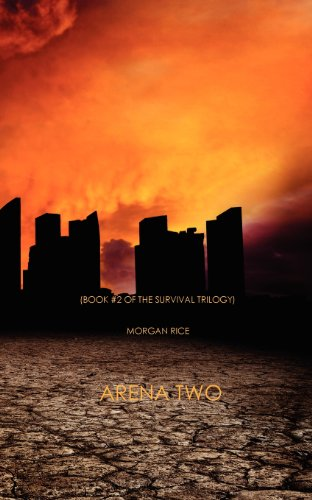9780984975372: Arena Two (Book #2 of the Survival Trilogy)