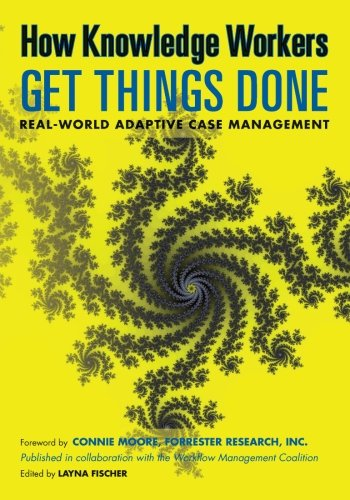 9780984976447: How Knowledge Workers Get Things Done: Real-World Adaptive Case Management
