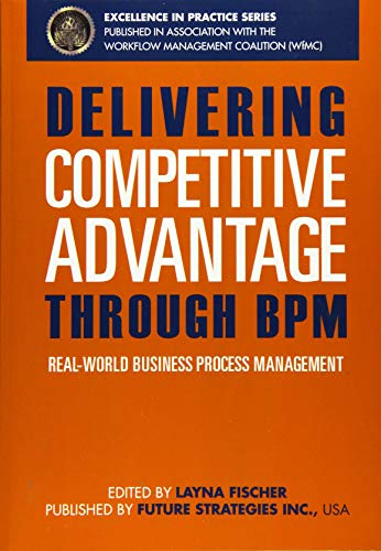 9780984976454: Delivering Competitive Advantage Through BPM