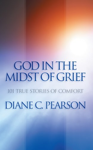9780984977192: God in the Midst of Grief: 101 True Stories of Comfort