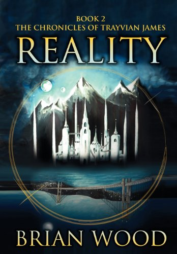 9780984984268: Reality: Book 2, the Chronicles of Trayvian James