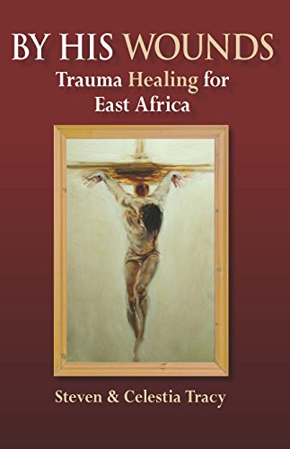 9780984987122: By His Wounds: Trauma Healing for Africa