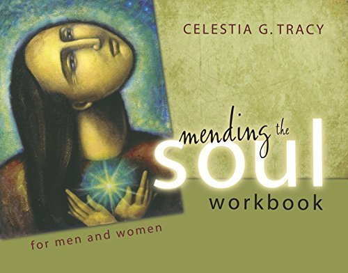 9780984987139: Mending the Soul Workbook for Men and Women - 2nd Edition (2015) by Celestia G. Tracy (2015-04-01)