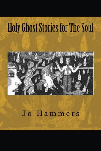Holy Ghost Stories for The Soul Hammers,