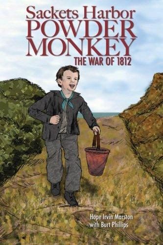 Sackets Harbor Powder Monkey: The War of 1812: Marston, Hope I.
