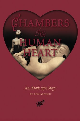 9780984995400: Chambers of the Human Heart: An Erotic Love Story