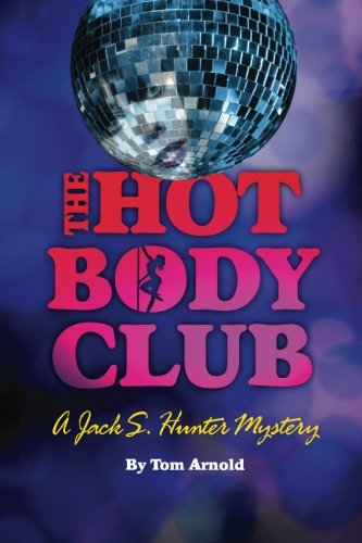 9780984995424: The Hot Body Club: A Jack S. Hunter Mystery