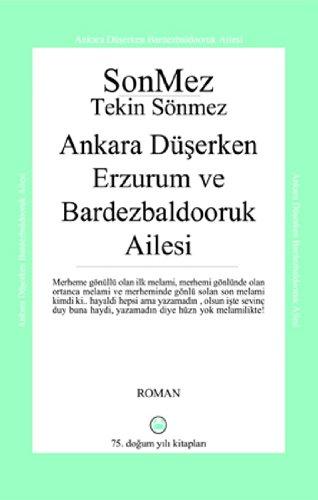 Ankara Düserken Erzurum ve Bardezbaldooruk Ailesi: Tekin Sönmez