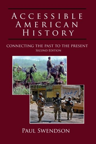 Accessible American History, 2nd edition: Connecting the Past to the Present: Swendson, Paul D