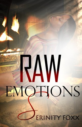 Raw Emotions: Serinity Foxx