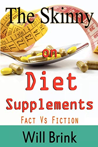 9780985002428: The Skinny on Diet Supplments Facts Vs Fiction