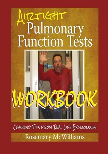 Airtight Pulmonary Function Tests Workbook: Coaching Tips from Real Life Experiences: Rosemary ...