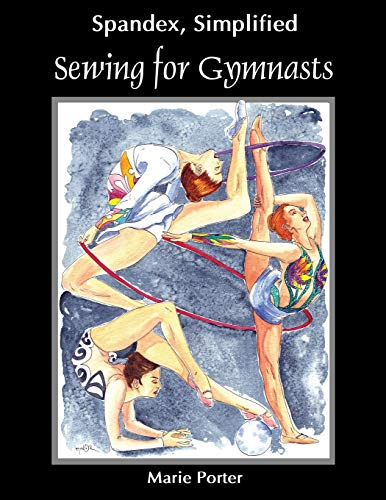 9780985003630: Spandex Simplified: Sewing for Gymnasts