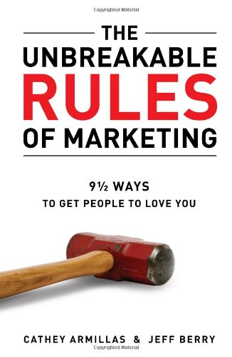 9780985005405: The Unbreakable Rules of Marketing