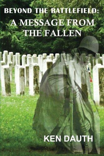 9780985006600: Beyond the Battlefield: A Message from the Fallen