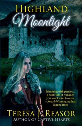 Highland Moonlight: Teresa Reasor