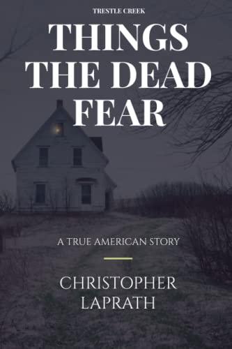 9780985008505: TRESTLE CREEK: Things The Dead Fear: 1