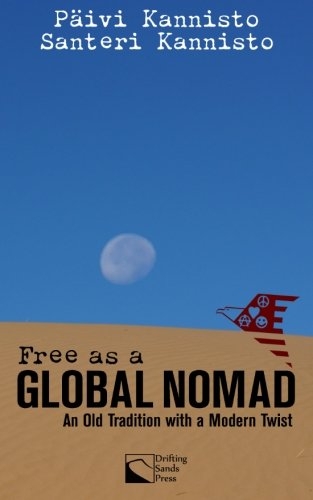 9780985009618: Free as a Global Nomad: An Old Tradition with a Modern Twist