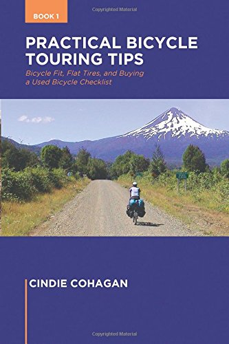 9780985009649: Practical Bicycle Touring Tips Book 1: Bicycle Fit, Flat Tires, and How to Purchase a Used Bicycle Checklist