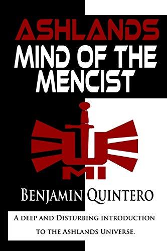 Ashlands Mind of the Mencist: Benjamin Quintero