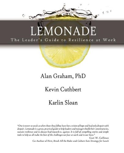 9780985018702: LEMONADE The Leader's Guide to Resilience at Work