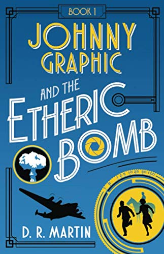 9780985019617: Johnny Graphic and the Etheric Bomb (Volume 1)