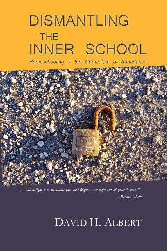 Dismantling the Inner School (0985020644) by Albert, David H.